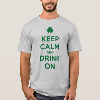 Funny St. Patrick's Day Keep Calm and Drink On T-Shirt