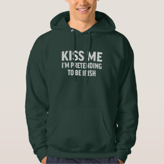 Funny St. Patricks Day Kiss Me Hoodie