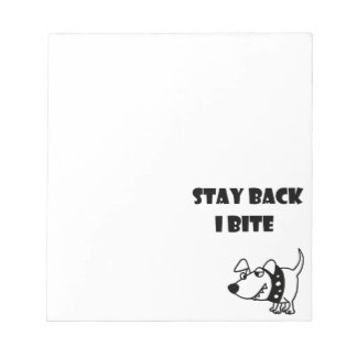 Funny Stay Back I Bite Dog Cartoon Notepad
