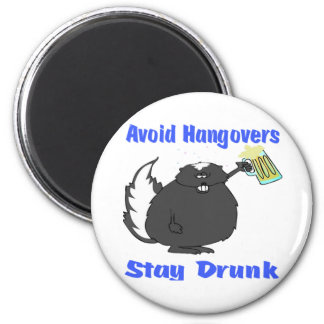 Funny Stay Drunk 2 Inch Round Magnet