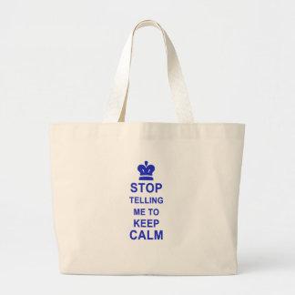 Funny Stop Telling me to Keep Calm Jumbo Tote Bag