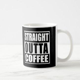 FUNNY STRAIGHT OUTTA COFFEE mug