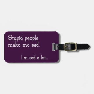 Funny Stupid People Luggage Tag