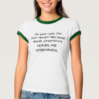 "Funny ""Stupidity Leaves Me Speechless"" Introvert T-Shirt"