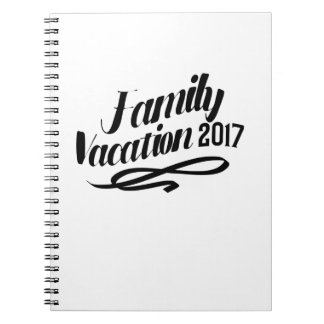 Funny Summer Vacation  Family Vacation 2017 Spiral Notebook