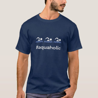 Funny swimming hashtag aquaholic T-Shirt