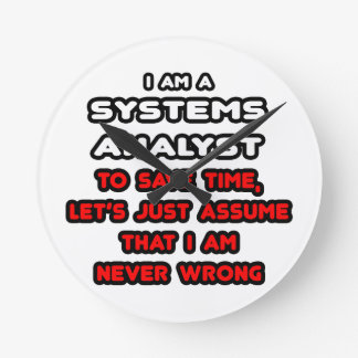 Funny Systems Analyst T-Shirts Round Clock