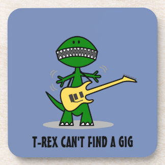 Funny T-Rex Can't Find a Gig Guitar Music Coaster