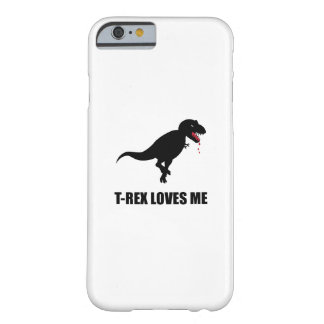 Funny T-Rex Loves Me Barely There iPhone 6 Case