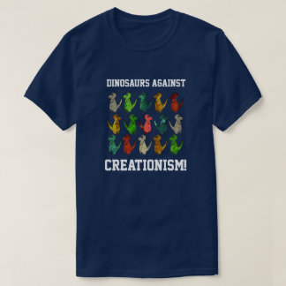 """Funny T-Rexes """"Dinosaurs Against Creationism!"""" T-Shirt"""