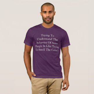 Funny T-Shirt: Trying To Understand People T-Shirt