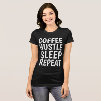 Funny T-shirts, COFFEE HUSTLE SLEEP REPEAT T-Shirt