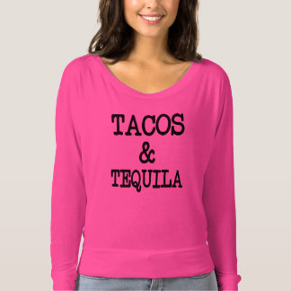 Funny Tacos and Tequila women's shirt