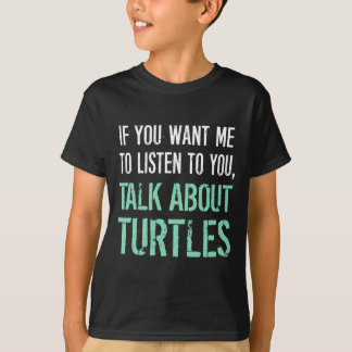 Funny Talk About Turtles T Shirt