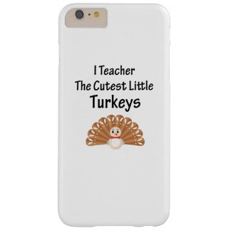 Funny Teacher Thanksgiving Men and womens Barely There iPhone 6 Plus Case