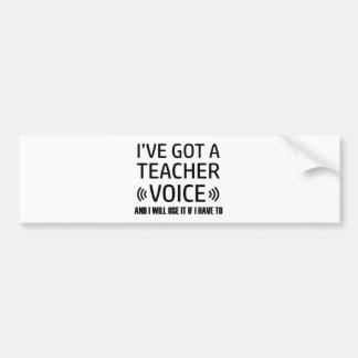 Funny Teacher voice designs Bumper Sticker