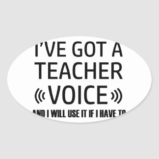 Funny Teacher voice designs Oval Sticker