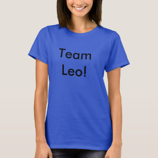 "Funny ""Team Leo!"" T-Shirt"