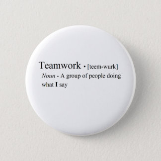 Funny Teamwork Products 2 Inch Round Button