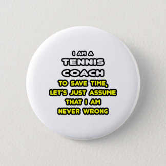 Funny Tennis Coach T-Shirts and Gifts 2 Inch Round Button