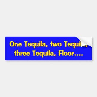 Funny Tequila Bumper Sticker