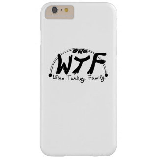 Funny Thanksgiving WTF Wine Turkey Family Barely There iPhone 6 Plus Case