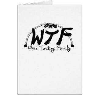 Funny Thanksgiving WTF Wine Turkey Family Card