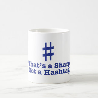 Funny 'That's a Sharp. Not a Hashtag' Coffee Cup