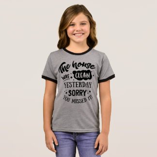 Funny The House Was Clean Yesterday Ringer Shirt