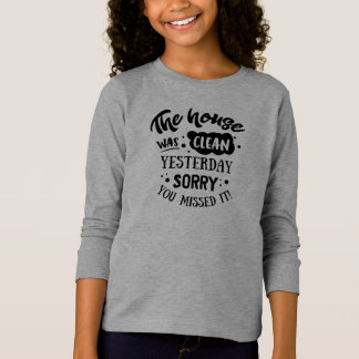 Funny The House Was Clean Yesterday Sleeve Shirt