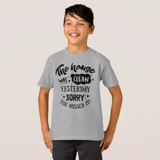 Funny The House Was Clean Yesterday Tagless Shirt