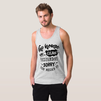 Funny The House Was Clean Yesterday | Tank Top