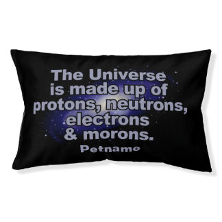 "Funny ""The Universe"" custom name dog beds"