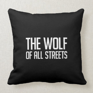 Funny The Wolf of all Streets Print Throw Pillow