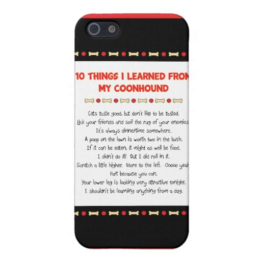 Funny Things I Learned From My Coonhound Cases For iPhone 5