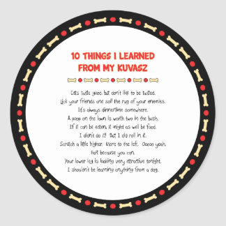 Funny Things I Learned From My Kuvasz Round Sticker