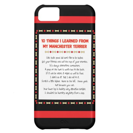 Funny Things I Learned From My Manchester Terrier iPhone 5C Cover