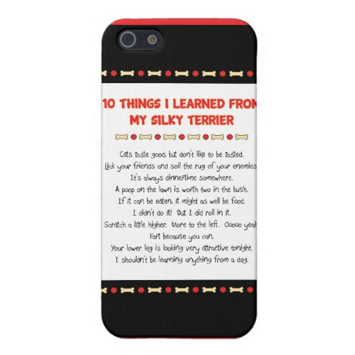 Funny Things I Learned From My Silky Terrier iPhone 5 Covers