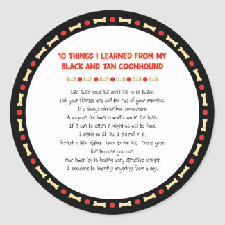 Funny Things Learned From Black and Tan Coonhound Round Sticker