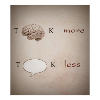 Funny Think more Talk Less Poster