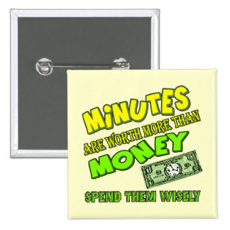 Funny Time and Money T-shirts Gifts Pinback Buttons