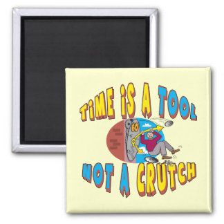 Funny Time Is A Tool T-shirts Gifts Magnets