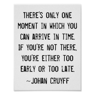 Funny Time Quote Johan Cruyff Poster