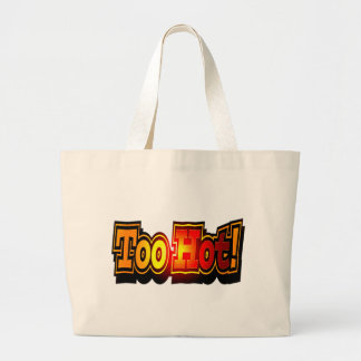 Funny Too Hot T-shirts Gifts Canvas Bags