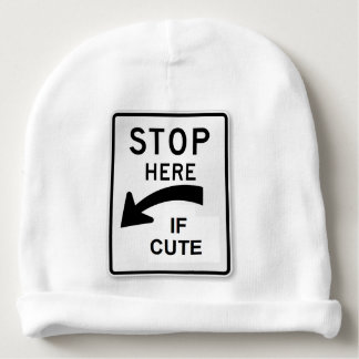 Funny traffic sign hat - Stop here if cute Baby Beanie