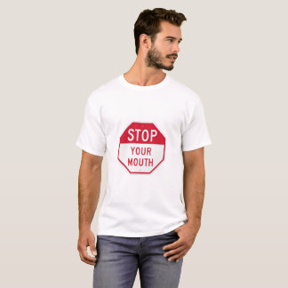 Funny traffic sign shirt - Stop Your Mouth