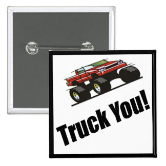 Funny Truck You T-shirts Gifts Pins