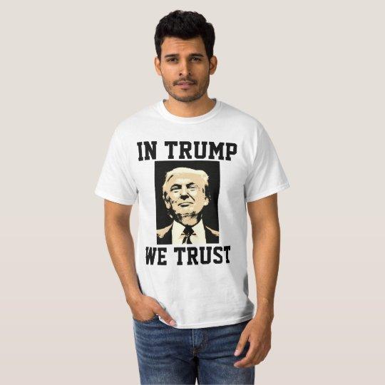 Funny Trump T-shirts, IN TRUMP WE TRUST T-Shirt