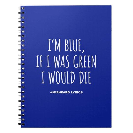 Funny typographic misheard song lyrics notebook