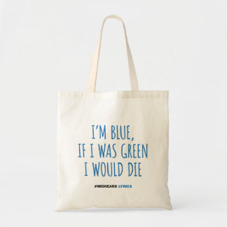 Funny typographic misheard song lyrics tote bag